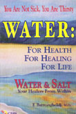 Water: For Health For Healing For Life